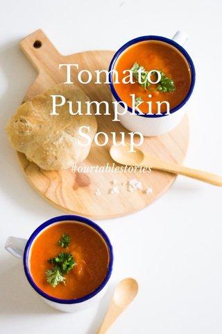 Tomato Pumpkin Soup #ourtablestories