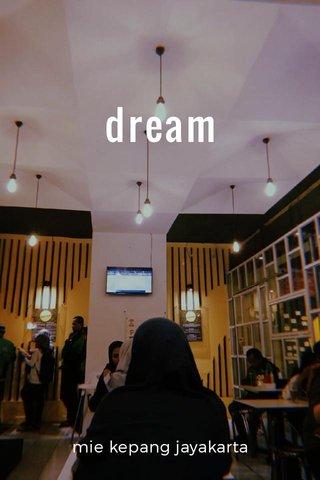 dream mie kepang jayakarta