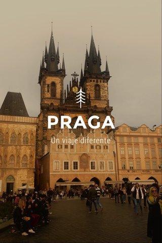 PRAGA Un viaje diferente