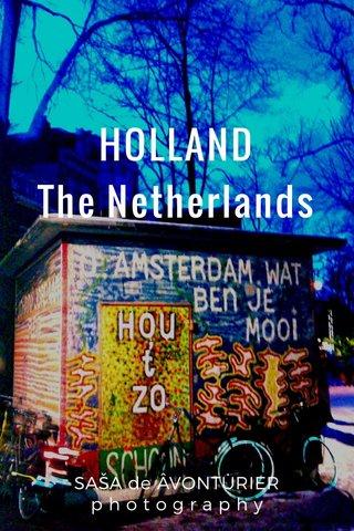 HOLLAND The Netherlands SAŠA de ÂVONTÜRIER p h o t o g r a p h y