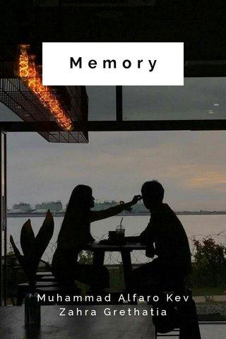 Memory Muhammad Alfaro Kev Zahra Grethatia
