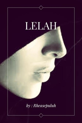 LELAH by : Rheasepuluh