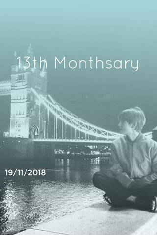 13th Monthsary 19/11/2018