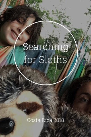 Searching for Sloths Costa Rica 2018
