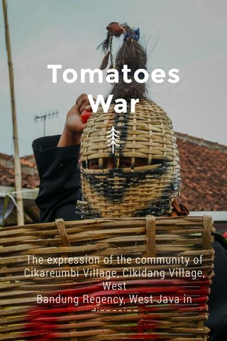 Tomatoes War The expression of the community of Cikareumbi Village, Cikidang Village, West Bandung Regency, West Java in disposing of bad luck
