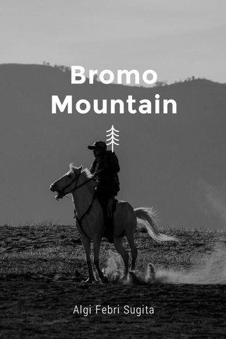 Bromo Mountain Algi Febri Sugita