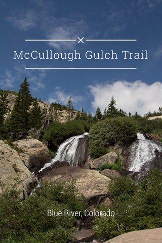 McCullough Gulch Trail Blue River, Colorado