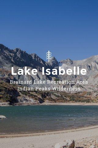 Lake Isabelle Brainard Lake Recreation Area Indian Peaks Wilderness