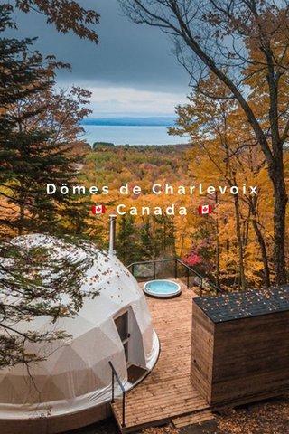 Dômes de Charlevoix 🇨🇦 Canada 🇨🇦