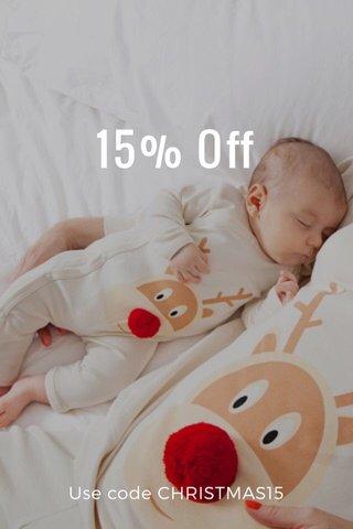 15% Off Use code CHRISTMAS15