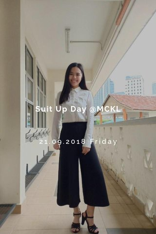 Suit Up Day @MCKL 21.09.2018 Friday