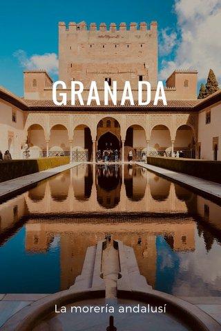 GRANADA La morería andalusí