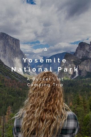 Yosemite National Park A Bucket List Camping Trip