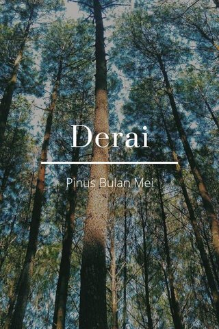 Derai Pinus Bulan Mei
