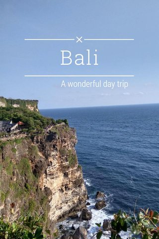 Bali A wonderful day trip