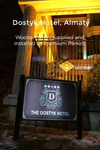 Dostyk Hotel, Almaty Wooden floors supplied and installed by Premium Parkett