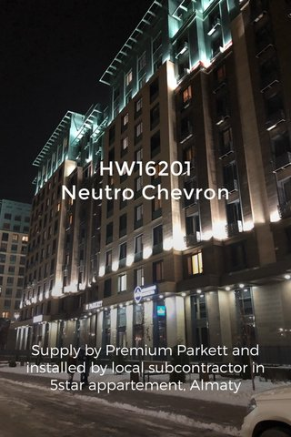 HW16201 Neutro Chevron Supply by Premium Parkett and installed by local subcontractor in 5star appartement, Almaty