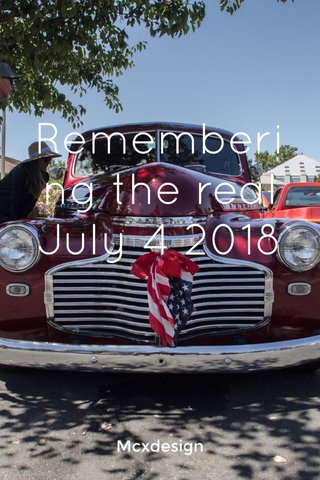 Remembering the real July 4 2018 Mcxdesign