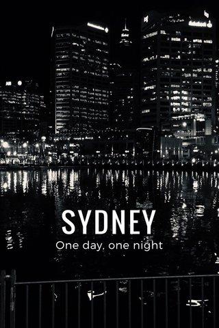 SYDNEY One day, one night