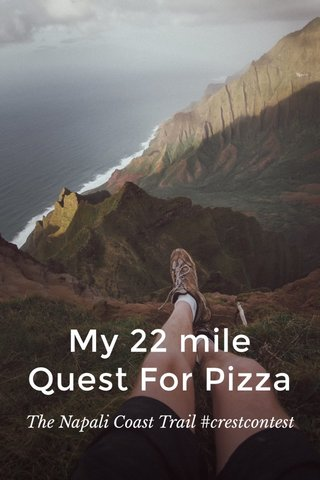 My 22 mile Quest For Pizza The Napali Coast Trail #crestcontest