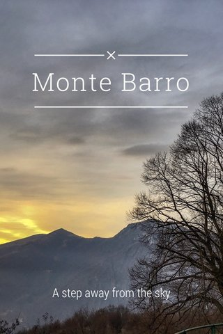 Monte Barro A step away from the sky
