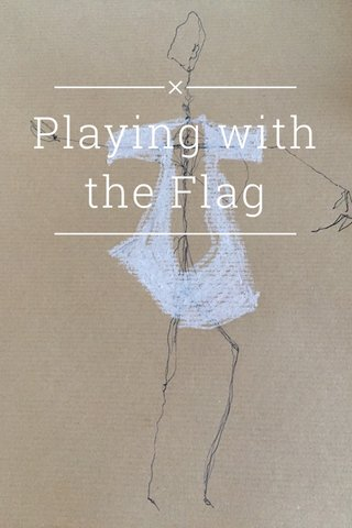 Playing with the Flag