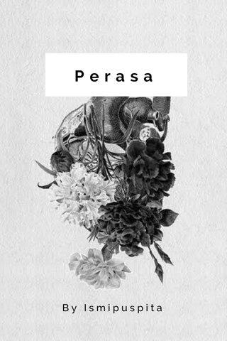 Perasa By Ismipuspita
