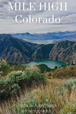 MILE HIGH Colorado SAŠA de ÂVONTÜRIER p h o t o g r a p h y