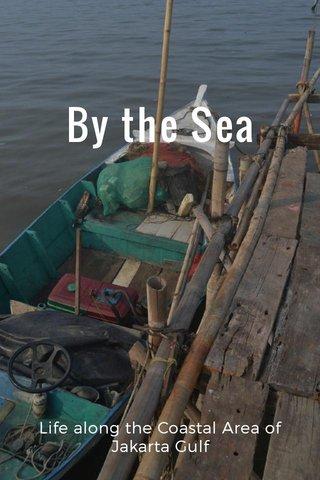 By the Sea Life along the Coastal Area of Jakarta Gulf