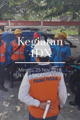Kegiatan 4DX Minggu, 25 Nov 2018 PLN UP3 SALATIGA-UIDJTY