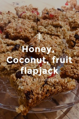 Honey, Coconut, fruit flapjack Perfect for lunchboxes