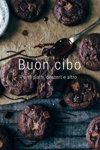 Buon cibo Primi piatti, dessert e altro