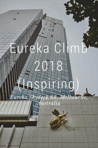 Eureka Climb 2018 (Inspiring) Eureka Skydeck 88, Melbourne, Australia
