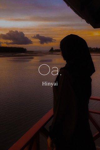 Oa. Hinyai