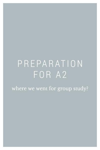 PREPARATION FOR A2