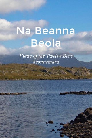 Na Beanna Beola Views of the Twelve Bens #connemara