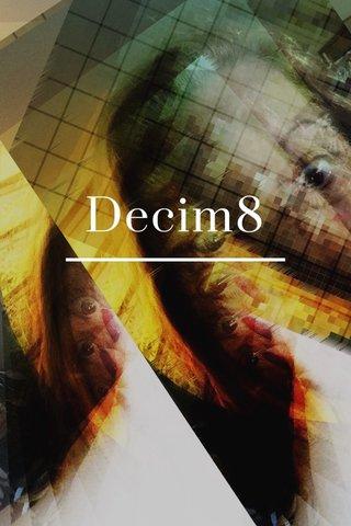 Decim8