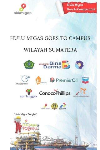 HULU MIGAS GOES TO CAMPUS WILAYAH SUMATERA
