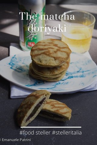 The matcha doriyaki #food steller #stelleritalia
