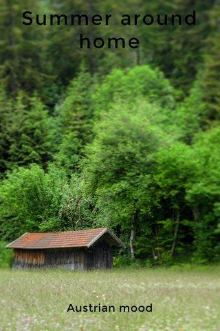 Summer around home Austrian mood