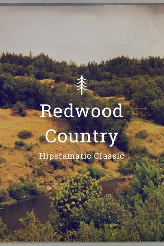 Redwood Country Hipstamatic Classic