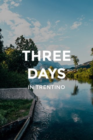 THREE DAYS IN TRENTINO