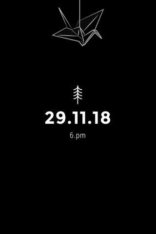 29.11.18 6.pm