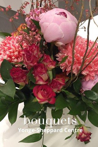 bouquets Yonge-Sheppard Centre