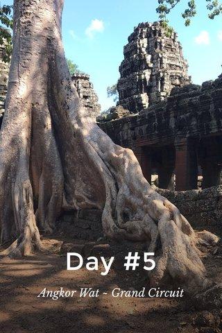 Day #5 Angkor Wat ~ Grand Circuit