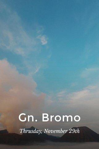 Gn. Bromo Thrusday, November 29th