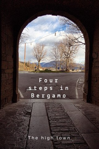 Four steps in Bergamo The high town