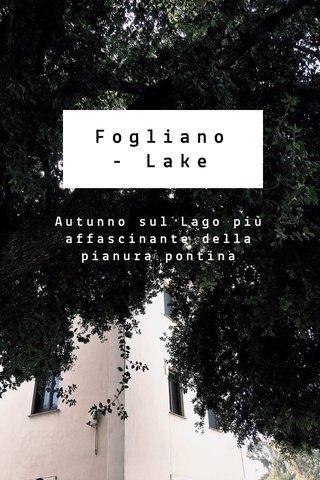 Fogliano - Lake Autunno sul Lago più affascinante della pianura pontina