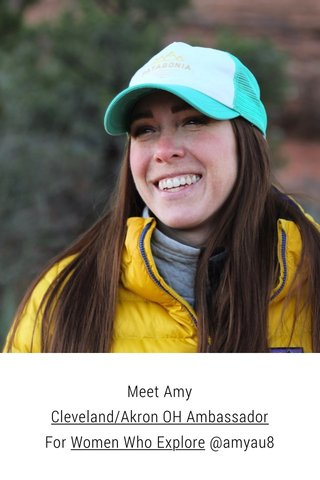 Meet Amy Cleveland/Akron OH Ambassador For Women Who Explore @amyau8