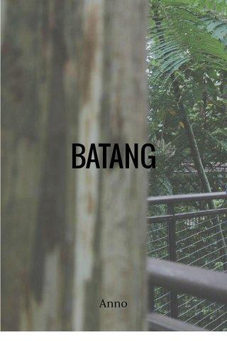 BATANG Anno
